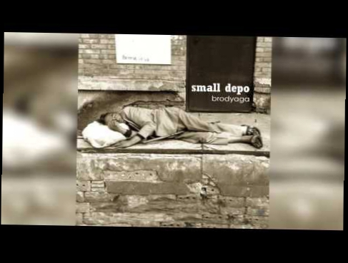 Видеоклип Small Depo - Brodyaga (Single 2015)