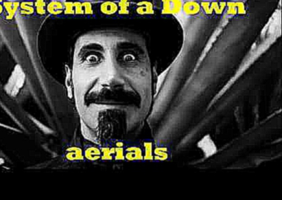 Видеоклип System Of A Down - Aerials  (Guitar Backing Track)